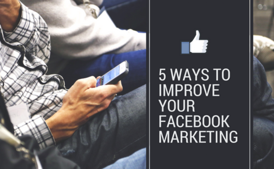 5 Ways to Improve Your Facebook Marketing for Hospitality